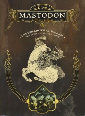 MASTODON: THE WORKHORSE CHRONICLES (DVD)