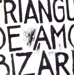 TRIANGULO DE AMOR BIZARRO (LP)