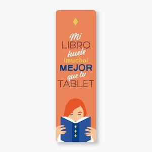 MARCAPÁGINAS - MI LIBRO HUELE (MUCHO MEJOR) QUE TU TABLET
