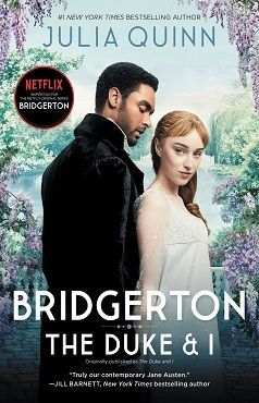 BRIDGERTON [TV TIE-IN]: THE DUKE AND I ( BRIDGERTONS, 1 )