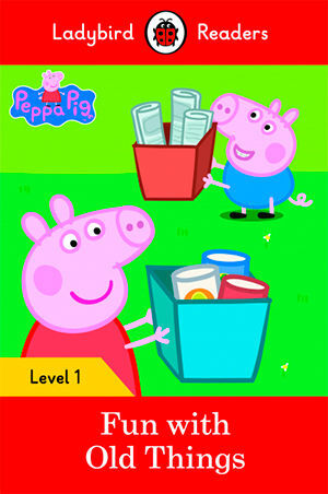PEPPA PIG: FUN WITH OLD THINGS (LB)
