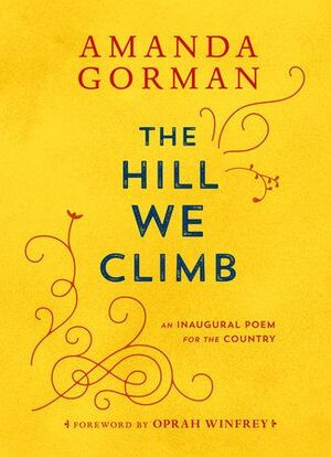 THE HILL WE CLIMB: AN INAUGURAL POEM FOR THE COUNT