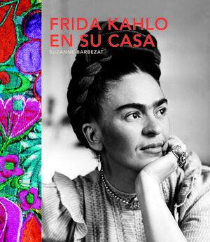 FRIDA KAHLO EN SU CASA