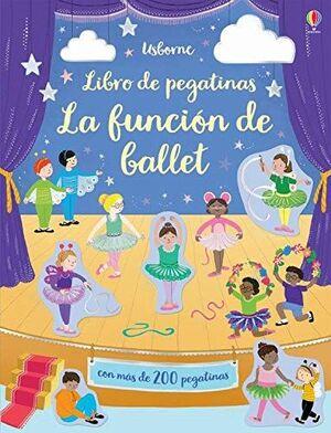 LA FUNCION DE BALLET - LIBRO DE PEGATINAS