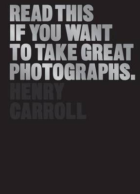 READ THIS IF YOU WANT TO TAKE GOOD PHOTOGRAPHS