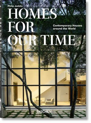 HOMES FOR OUR TIME. CONTEMPORARY HOUSES AROUND THE WORLD - 4