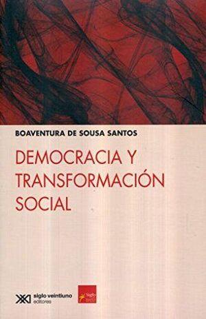 DEMOCRACIA Y TRANSFORMACIÓN SOCIAL / BOAVENTURA DE SOUSA SANTOS.
