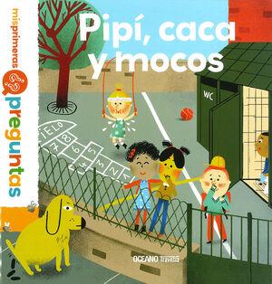 PIPÍ, CACA Y MOCOS