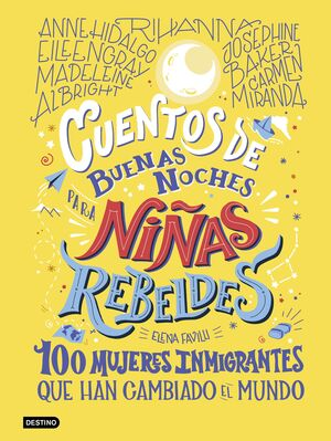 CUENTOS DE BUENAS NOCHES PARA NIÑAS REBELDES. 100 MUJERES INMIGRANTES