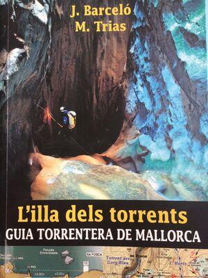 L'ILLA DELS TORRENTS: GUIA TORRENTERA DE MALLORCA