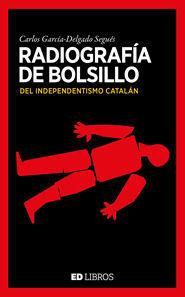 RADIOGRAFIA DE BOLSILLO DEL INDEPENDENTISMO CATALAN
