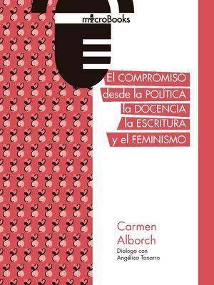 COMPROMISO DESDE LA POLÍTICA, LA DOCENCIA, LA ESCRITURA Y EL FEMINISMO, EL