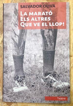 LA MARATÓ / ELS ALTRES / QUE VE EL LLOP!