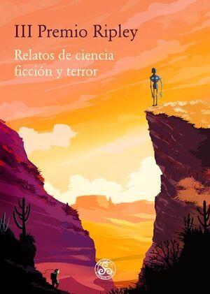 III PREMIO RIPLEY. RELATOS DE CIENCIA FICCIÓN Y TERROR