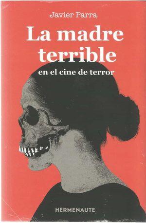 LA MADRE TERRIBLE EN EL CINE DE TERROR