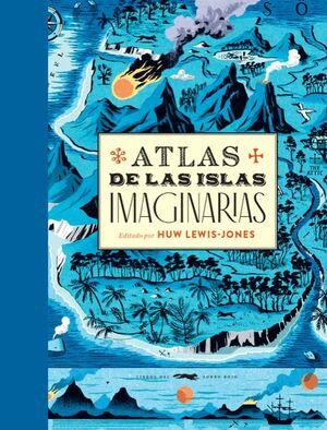 ATLAS DE LAS ISLAS IMAGINARIAS