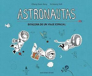 ASTRONAUTAS - BITÁCORA DE UN VIAJE ESPACIAL
