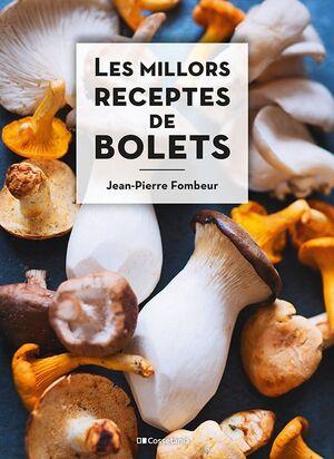 LES MILLORS RECEPTES DE BOLETS