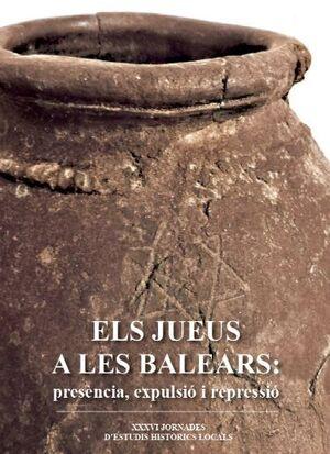 ELS JUEUS A LES BALEARS. PRESÈNCIA, EXPULSIÓ I REPRESSIÓ