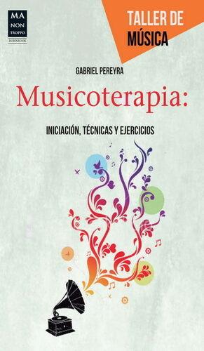 MUSICOTERAPIA. INICIACION, TECNICAS Y EJERCICIOS