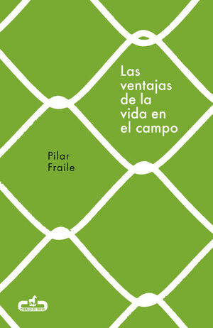 VENTAJAS DE LA VIDA EN EL CAMPO, LAS
