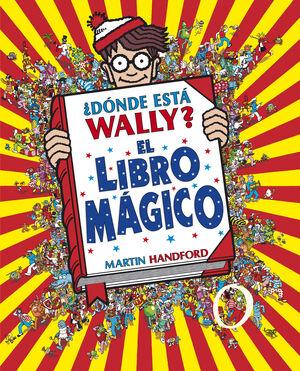 ¿DÓNDE ESTÁ WALLY? EL LIBRO MÁGICO (COLECCIÓN ¿DÓNDE ESTÁ WALLY?)