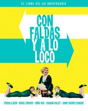 CON FALDAS Y A LO LOCO - EL LIBRO DEL 60 ANIVERSAR