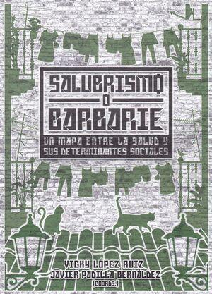 SALUBRISMO O BARBARIE