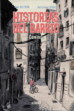 HISTORIAS DEL BARRIO, CAMINOS
