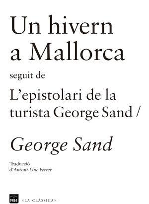 UN HIVERN A MALLORCA / L'ESPISTOLARI DE LA TURISTA GEORGE SAND