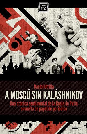A MOSCU SIN KALASHNIKOV 4ªED