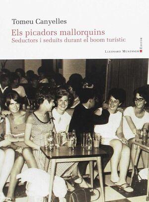 PICADORS MALLORQUINS. SEDUCTORS I SEDUITS DURANT E