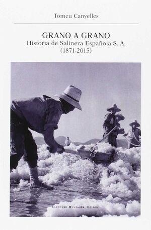 GRANO A GRANO. HISTORIA DE SALINERA ESPAÑOLA S.A.