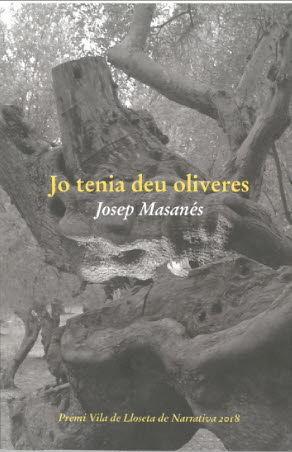 JO TENIA DEU OLIVERES (PREMI VILA DE LLOSETA DE NA