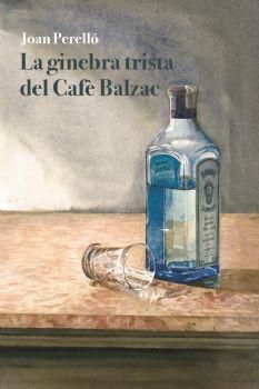 LA GINEBRA TRISTA DEL CAFÈ BALZAC