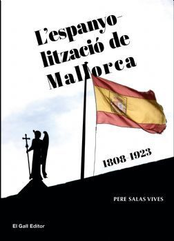 L'ESPANYOLITZACIÓ DE MALLORCA (1808-1923)