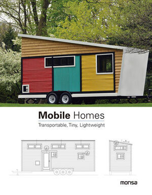 MOBILE HOMES. TRANSPORTABLE, TINY, LIGHTWEIGH