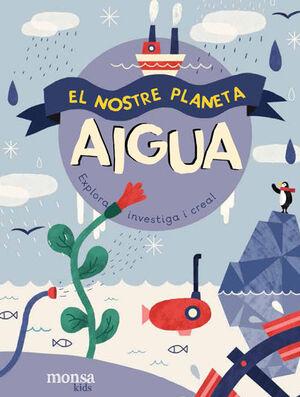 EL NOSTRE PLANETA: AIGUA