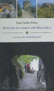 20 RUTES EN FAMÍLIA PER MALLORCA (TRAMUNTANA I)