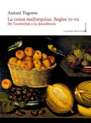 CUINA MALLORQUINA. SEGLES XV-XX. DE L'AUSTERITAT A