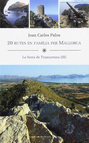 20 RUTES EN FAMILIA PER MALLORCA. (TRAMUNTANA III)