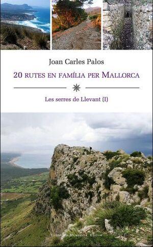 20 RUTES EN FAMÍLIA PER MALLORCA (LLEVANT I)