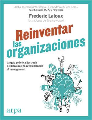 REINVENTAR LAS ORGANIZACIONES (GUÍA PRÁCTICA ILUSTRADA)