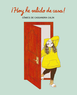 ¡HOY HE SALIDO DE CASA!