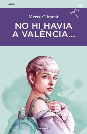 NO HI HAVIA A VALÈNCIA...