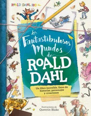 FANTASTIBULOSOS MUNDOS DE ROALD DAHL. UN LIBRO INC