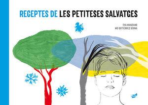RECEPTES DE LES PETITESES SALVATGES