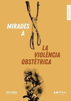 MIRADES A LA VIOLÈNCIA OBSTÉTRICA