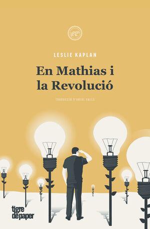 EN MATHIAS I LA REVOLUCIÓ
