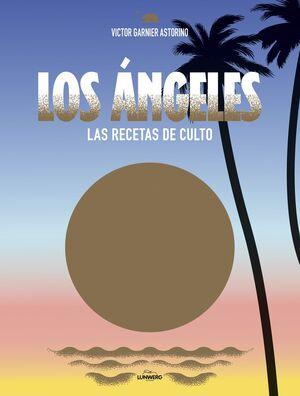 LOS ANGELES. RECETAS DE CULTO